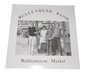Bullenbush Band - Walthamstow Market Vinyl LP