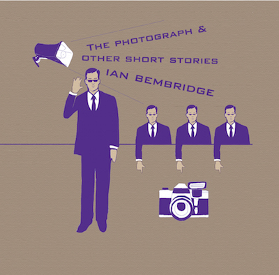 Ian Bembridge - The Photograph and Other Short Stories