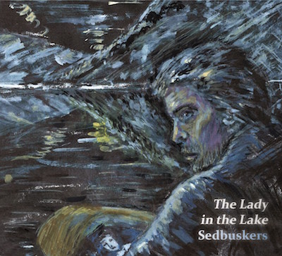 Sedbuskers - The Lady in the Lake